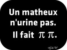 Quote_ Un matheux n'urine pas Mantra, Funny Images, Funny Pictures, Words Quotes, Sayings, Einstein, Image Fun, Some Words, Laugh Out Loud