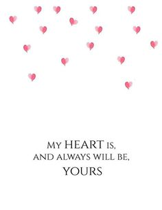 My heart is and always will be yours.