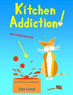 Kitchen Addiction! FREE August 22-26, 2015: #1 Humorous Cozy Mystery - Funny Adventures of Mina Kitchen - with Recipes (Mina Kitchen Cozy Mystery) by Lizz Lund http://www.amazon.com/dp/B008BTOORC/ref=cm_sw_r_pi_dp_MO82vb1226037