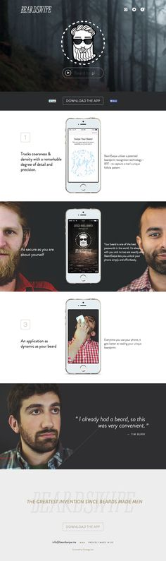 Fun responsive one pager for an excellent April Fools' Day iPhone App prank called 'BeardSwipe'. The intro video says it all but the one pager has very cool elements that load as you scroll down. Hilarious stuff and well executed.
