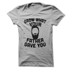 Grow What Your Father Gave You