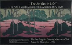 """The Art That is Life: The Arts & Crafts Movement in America, 1987-1920"", exhibit poster from LACMA in 1987"