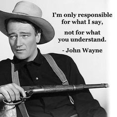 John Wayne Responsible Quote Refrigerator / Tool Box Magnet Man Cave RoomCost Plus on certain books Thanksgiving thru ​Black Friday Cost Plus on certain books ALL BOOKS signed unless notified Wise Quotes, Quotable Quotes, Famous Quotes, Great Quotes, Quotes To Live By, Motivational Quotes, Funny Quotes, Inspirational Quotes, Quotes From Movies