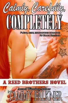 Calmly, Carefully, Completely (The Reed Brothers Book 3) (English Edition) door Tammy Falkner, http://www.amazon.nl/dp/B00GYGEQ40/ref=cm_sw_r_pi_dp_R0nIub0BY8WZ5