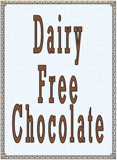 List of Dairy Free Chocolate companies!!!! I miss chocolates.