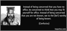 "confucius instead of being concerned that you have no office - ""Google"" paieška"