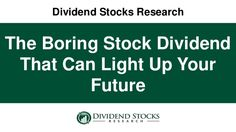 The stock dividend you can depend on might not be intriguing, but it will be profitable.  Here's how being boring pays off.