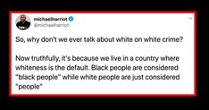 """I've said it before, and I'll say it again: This idea of """"Black-on-Black crime"""" isn't real. So let's just stop saying it. All Black Men, Crime Rate, Life Of Crime, Fight For Us, On The Issues, Get Shot, Shut Up, Oppression, Black People"""