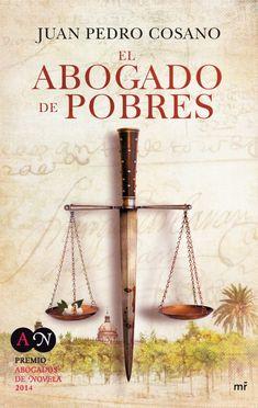 El abogado de pobres es una obra de Juan Pedro Cosano Alarcon es una historia impresionante que se a ganado el V Premion Abogados de Novela. Una trama llena de corrupción, ...