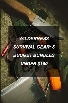 Wilderness Survival Gear: 5 Budget Bundles Under $150
