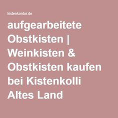 1000 ideas about alte weinkisten on pinterest. Black Bedroom Furniture Sets. Home Design Ideas