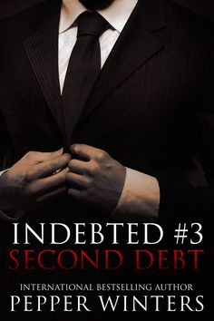 "Title: Second Debt (Indebted Sereies Book Author: Pepper Winters Release Date: Early 2015 Genre: Contemporary Dark Erotic Romance, Suspense/Thriller ""I tried to play a game. I Love Books, Books To Read, My Books, Saga, Book Review Blogs, Thing 1, English, Romance Novels, Romans"
