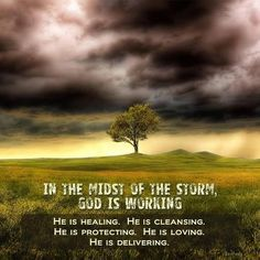 in the midst of the storm God is working