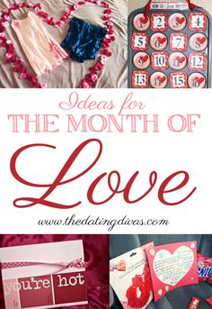 The Month of Love. Great Valentine's Day ideas from the Dating Divas #datenight #bemyvalentine
