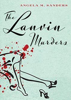The Lanvin Murders (Vintage Clothing Mysteries Book 1), http://www.amazon.com/dp/B00KZ4JRNM/ref=cm_sw_r_pi_awdm_ZLbgvb16P0KP4