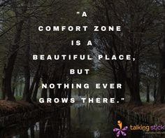 Step out of your comfort zone and #TakeRisks.  #InspiringThoughts #TalkingStick