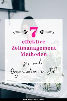 7 effektive Zeitmanagement Methoden für mehr Organisation im Büroalltag, Home Office Tipps, Karriere Blog, Women at Work, Online Business, Organisation im Job, Style Blog, www.whoismocca.com