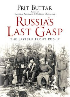 Russia's Last Gasp: The Eastern Front 1916-1917 (Osprey General Military)