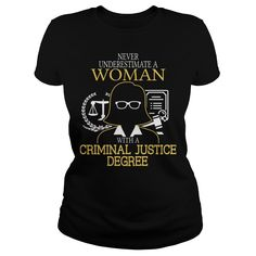 [Hot tshirt name creator] NEVER UNDERESTIMATE A WOMAN WITH A CRIMINAL JUSTICE DEGREE Order Online 1. Select color 2. Click the ADD TO CART button 3. Select your Preferred Size Quantity and Color 4. CHECKOUT! If you want more awesome tees Tshirt Guys Lady Hodie TAG FRIEND SHARE and Get Discount Today Order now before we SELL OUT