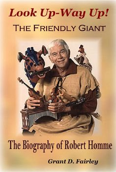 The Friendly Giant-Look Up, Look Way Way Up And I'II Call Rusty (Loved it,never missed a day and I'd still watch it today!!!!! )