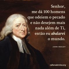 Frases – Cultura do Reino John Wesley, Jesus Is Lord, Jesus Christ, Sola Scriptura, John Piper, Reformed Theology, Charles Spurgeon, Study Notes, God Is Good