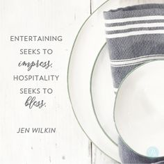 """Entertaining seeks to impress. Hospitality seeks to bless."" Jen Wilkin // Don't get stuck in the pride of perfection. CLICK to find freedom in genuine face time without the fuss."