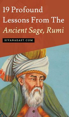 19 Profound Lessons From The Ancient Sage, Rumi