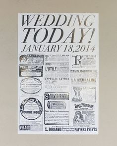 Arrival Announcements: Position broadsheet-style posters that announce the wedding along the drive leading to the venue. (Vintage French advertisements filled out the bottom half of each page.)