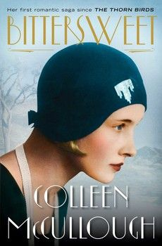 BITTERSWEET by Colleen McCullough - Her first epic romantic novel since THE THORN BIRDS is a sweeping story of two sets of twins—all trained as nurses, but each with her own ambitions—stepping into womanhood in 1920s and 30s Australia.