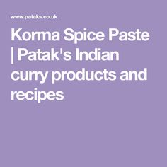 Korma Spice Paste   Patak's Indian curry products and recipes