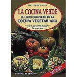 Título: La cocina verde, el libro completo de la cocina vegetariana / Autor: Landra, Laura / / Ubicación: FCCTP – Gastronomía – Tercer piso / Código:  G 641.5636 L232