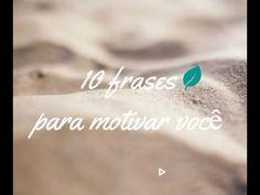 10 FRASES PARA MOTIVAR VOCÊ | MENSAGEM PARA FACEBOOK - YouTube