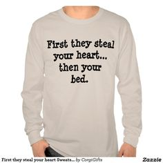 First they steal your heart Sweatshirt