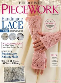 PieceWork May/June 2017 Print Edition Knitting Books, Crochet Books, Lace Knitting, Knit Crochet, Lace Patterns, Knitting Patterns, Crochet Patterns, Knitting Magazine, Crochet Magazine