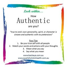 A - How Authentic are you? Our greatest wisdom comes from within. Self-reflection is a gift and is the enabler in order know yourself, to progress, to improve, to be able to incorporate positive change to live authentic lives. Self-reflection is not always easy, but always rewarding. Without it nothing changes. If you dare to look within, then you dare to bring about positive change in your life. May God Bless You Today.
