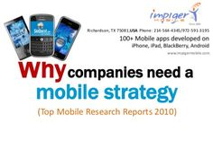 2011 Mobile Strategy for Companies by Impiger Mobile Inc, via Slideshare