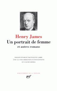 Un portrait de femme et autres romans / Henry James, 2016.  http://bu.univ-angers.fr/rechercher/description?notice=000808497