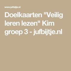 """Doelkaarten """"Veilig leren lezen"""" Kim groep 3 - jufbijtje.nl"""
