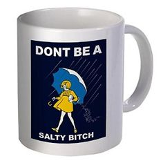 Best funny gift - 11OZ Coffee Mug - Don't be a salty bitch - Perfect for…