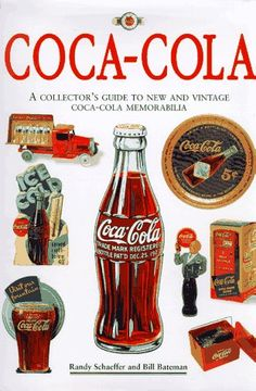 Coca-Cola: The Collector's Guide to New and Vintage Coca-...