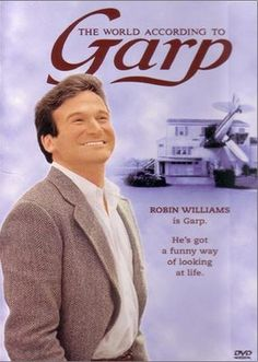 The World According to Garp - surreal, moving, absorbing