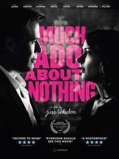 Much Ado About Nothing (2012). We just watched this and it was fabulous and funny!