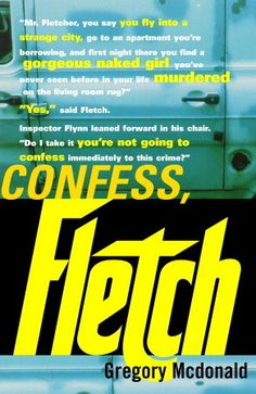 Confess, Fletch by Gregory McDonald -The only time a novel and its sequel has won back to back Edgar Awards.