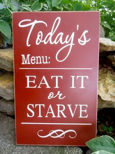 Today's menu: EAT IT or STARVE wood sign - kitchen