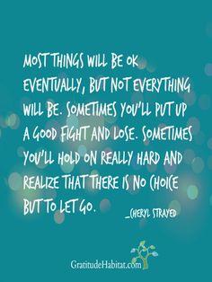 Most things will be ok eventually.... www.GratitudeHabitat.com