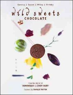 Wild Sweets Chocolate: Sweet, Savory, Bites, Drinks