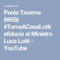 Paola Taverna (M5S) #TornaACasaLotti sfiducia al Ministro Luca Lotti - YouTube