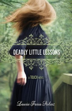 Deadly Little Lessons - the 5th book in the Touch Series. This book comes out on December 18, 2012!!!
