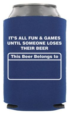TWC-6180 - It's All Fun and Games Until Someone Loses Their Beer - Funny Wedding Can Coolers #koozies #wedding