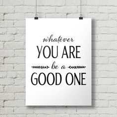 Whatever You Are Be a Good One  Inspirational by thetypographyshop